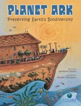 Planet Ark: Preserving Earth's Biodiversity - Book  of the CitizenKid