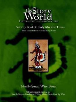 The Story of the World Activity Book Three: Early Modern Times - Book  of the Story of the World