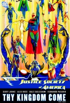 Justice Society of America Vol. 4: Thy Kingdom Come, Vol. 3 - Book  of the Complete Justice Society
