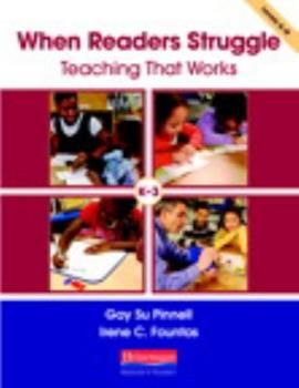 Paperback When Readers Struggle: Teaching That Works (F&P Professional Books and Multimedia) Book