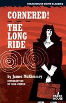 Cornered! / The Long Ride 1944520120 Book Cover
