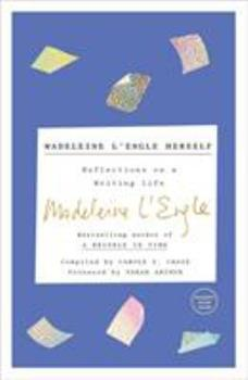 Madeleine L'Engle Herself: Reflections on a Writing Life 1524759309 Book Cover