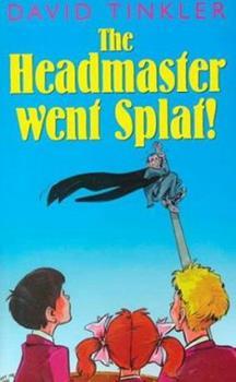 The Headmaster Went Splat! - Book #1 of the Twerp Boys