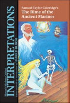 Samuel Taylor Coleridge's the Rime of the Ancient Mariner  (Modern Critical Interpretations) - Book  of the Bloom's Modern Critical Interpretations