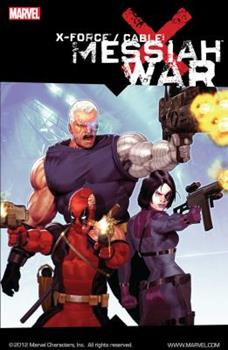 X-Force/Cable: Messiah War - Book #11 of the X-Men Marvel Deluxe Astonishing 4