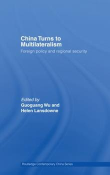 Paperback China Turns to Multilateralism: Foreign Policy and Regional Security Book