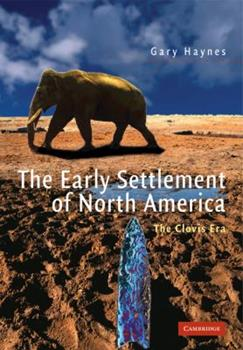 The Early Settlement of North America: The Clovis Era 0521524636 Book Cover
