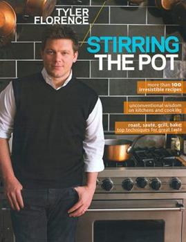 Tyler Florence: Stirring the Pot 0696241579 Book Cover