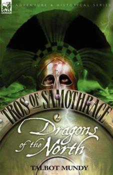 Tros of Samothrace 2: Dragons of the North - Book  of the Tros of Samothrace Leonaur 2