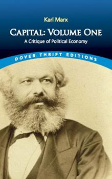 Capital: Volume One: A Critique of Political Economy