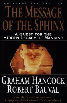The Message of the Sphinx: A Quest for the Hidden Legacy of Mankind 0517705036 Book Cover