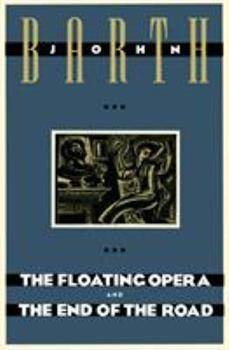 The Floating Opera and The End of the Road 0385240899 Book Cover