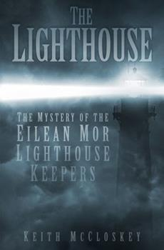 Paperback The Lighthouse: The Mystery of the Eilean Mor Lighthouse Keepers Book