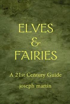 Paperback Elves & Fairies a 21st Century Guide Book