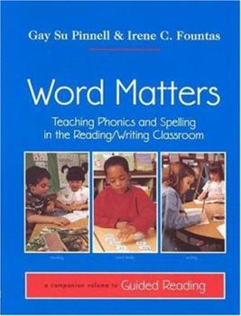 Paperback Word Matters: Teaching Phonics and Spelling in the Reading/Writing Classroom (F&P Professional Books and Multimedia) Book