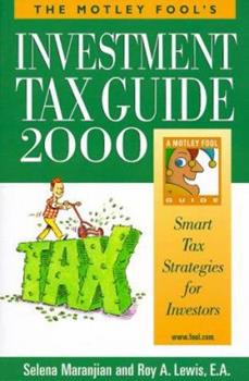 Paperback The Motley Fool's Investment Tax Guide 2000 : Smart Tax Strategies for Investors Book