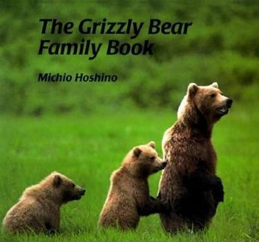 Grizzly Bear Family Book, The (The Animal Family Series) 1558587012 Book Cover