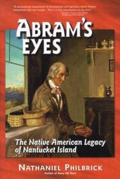 Abram's Eyes: The Native American Legacy of Nantucket Island