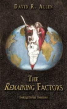 Paperback The Remaining Factors: Seeking Eternal Treasures Book