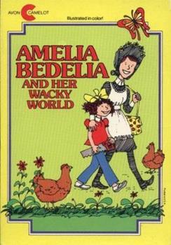 Amelia Bedelia and Her Wacky World: Amelia Bedelia and the Baby, Amelia Bedelia Goes Camping, Amelia Bedelia Helps Out, Good Work Amelia Bedilia - Book  of the Amelia Bedelia