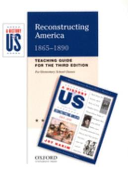 Reconstructing America: Elementary Grades Teaching Guide a History of Us Book 7