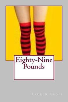 Eighty-Nine Pounds 1481866613 Book Cover