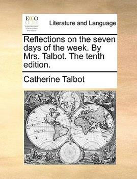 Paperback Reflections on the Seven Days of the Week by Mrs Talbot The Book