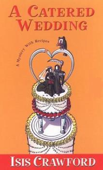 A Catered Wedding (Mystery with Recipes, Book 2) 0758206860 Book Cover