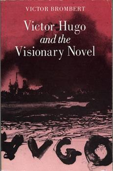 Victor Hugo and the Visionary Novel 0674935519 Book Cover