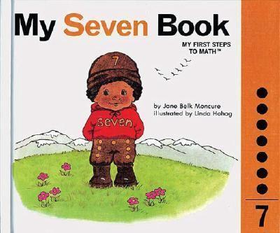 My Seven Book - Book #7 of the My First Steps to Math