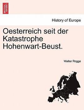 Paperback Oesterreich Seit Der Katastrophe Hohenwart-Beust, Volume 1 Book