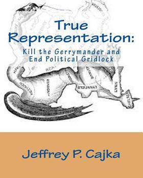 Paperback True Representation: Kill the Gerrymander and End Political Gridlock Book