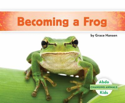 Becoming a Frog - Book  of the Changing Animals