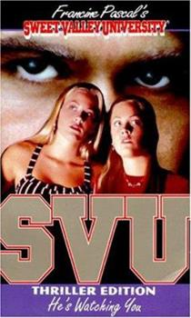 He's Watching You - Book #2 of the Sweet Valley University Thriller Editions