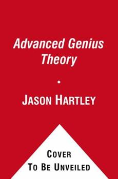 The Advanced Genius Theory: Are They Out of Their Minds or Ahead of Their Time? 1439102368 Book Cover