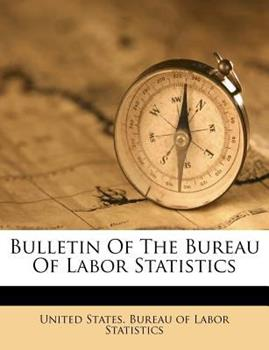 Paperback Bulletin of the Bureau of Labor Statistics Book