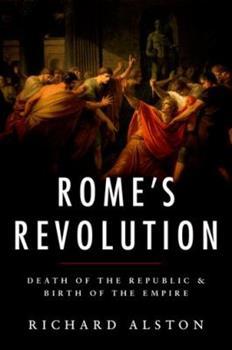 Hardcover Rome's Revolution: Death of the Republic and Birth of the Empire Book