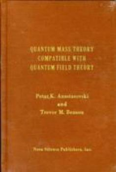 Hardcover Quantum Mass Theory Compatible With Quantum Field Theory Book