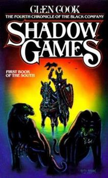 Shadow Games - Book #4 of the Chronicles of the Black Company #diffirent short stories