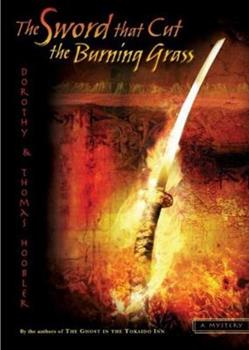 The Sword That Cut the Burning Grass 0399242724 Book Cover