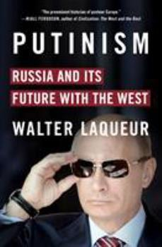 Putinism: Russia and Its Future with the West 1250064759 Book Cover
