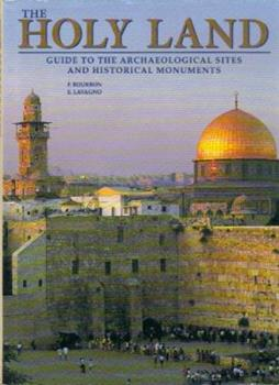 The Holy Land: Guide to the archaeological sites and historical monuments 0760722153 Book Cover