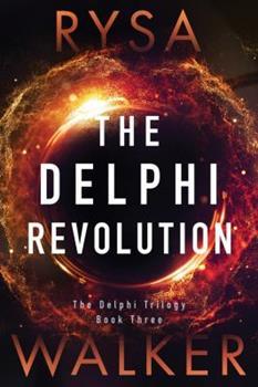 The Delphi Revolution - Book #3 of the Delphi Trilogy