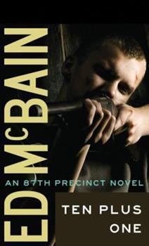 Ten Plus One - Book #17 of the 87th Precinct