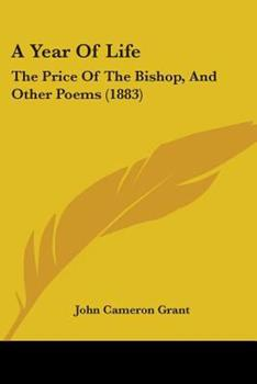 Paperback A Year of Life : The Price of the Bishop, and Other Poems (1883) Book