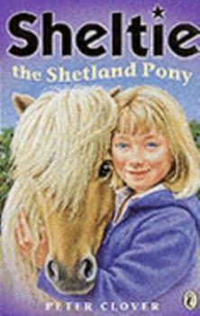 Sheltie the Shetland Pony 0141313870 Book Cover