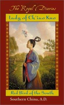 Lady of Ch'iao Kuo: Warrior of the South, Southern China, A.D. 531 - Book  of the Royal Diaries