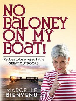 No Baloney on My Boat!: Recipes to Be Enjoyed in the Great Outdoors 0925417696 Book Cover