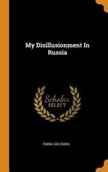 My Disillusionment in Russia 048643270X Book Cover