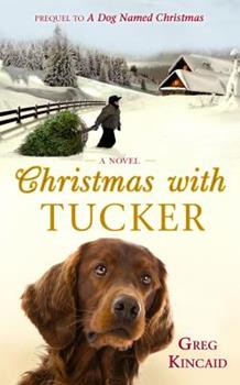 Christmas With Tucker.Greg Kincaid Books List Of Books By Author Greg Kincaid